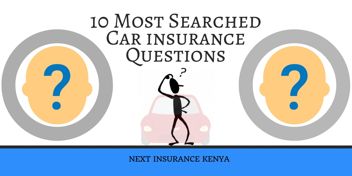 10 Most Searched Car Insurance Questions You Ought To Know