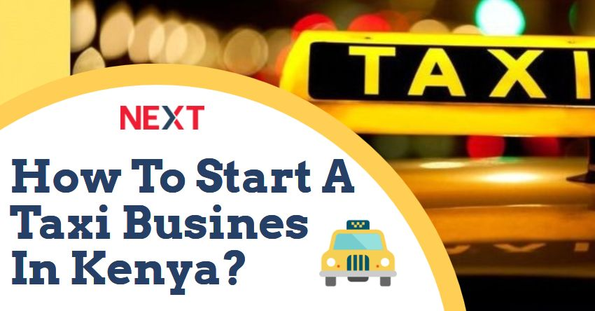 Want To Start Taxi Business In Kenya?🚖 Know The Requirements