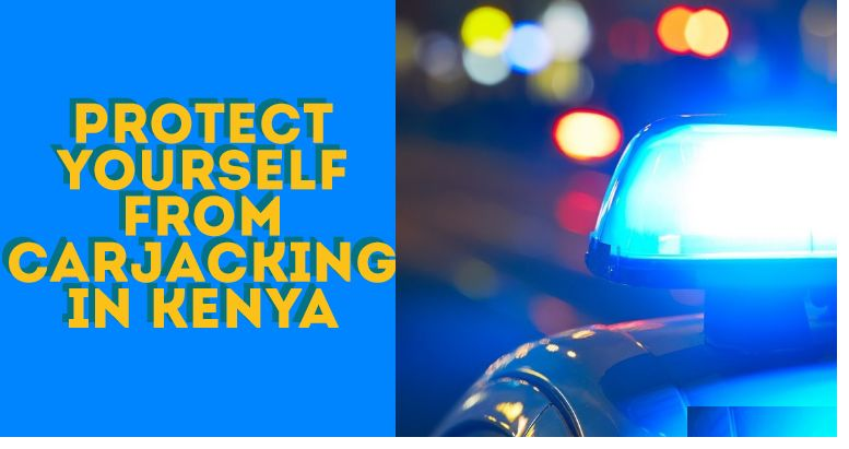 Tips To Protect Yourself From Carjacking In Kenya